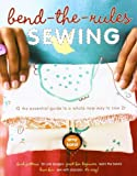 Bend-the-Rules Sewing by Amy Karol (2007) Paperback