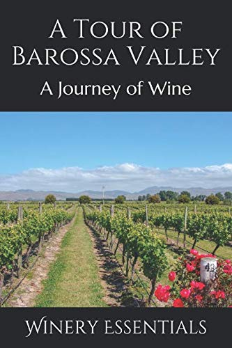 A Tour of Barossa Valley: A Journey of Wine