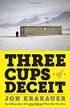 Three Cups of Deceit: How Greg Mortenson, Humanitarian Hero, Lost His Way 0307948765 Book Cover