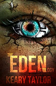 The Eden Trilogy: Omnibus Edition by [Taylor, Keary]