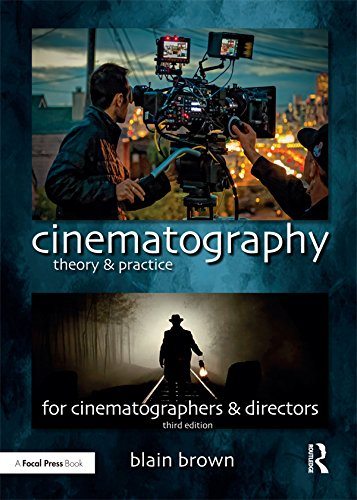 Pdf eBooks Cinematography: Theory and Practice: Image Making for Cinematographers and Directors