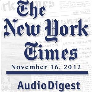 The New York Times Audio Digest, November 16, 2012 Newspaper / Magazine