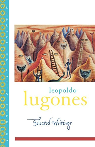 Leopold Lugones--Selected Writings (Library of Latin America)