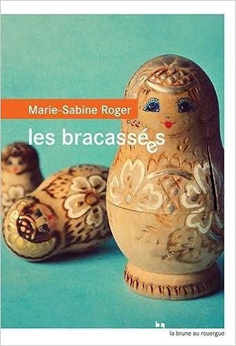 Marie-Sabine Roger - Les bracassées