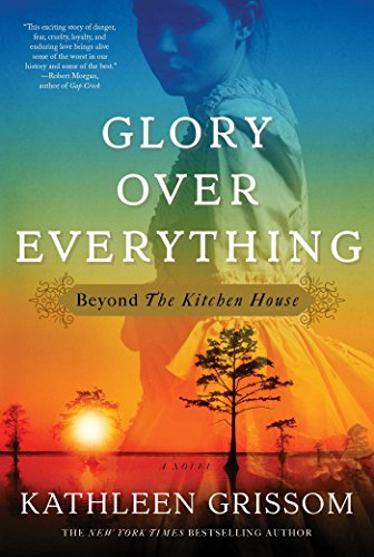 Book Cover: Glory Over Everything: Beyond the Kitchen House