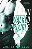 In Walked Trouble (Under Covers Book 2)
