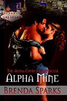 Alpha Mine (The Alpha Council Chronicles Book 1) by [Sparks, Brenda]