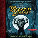 Werewolf versus Dragon: An Awfully Beastly Business, Book 1 | David Sinden,Matthew Morgan