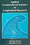 Applied Computational Statistics in Longitudinal Research, Rovine, Michael J. and Von Eye, Alexander, 0125994508