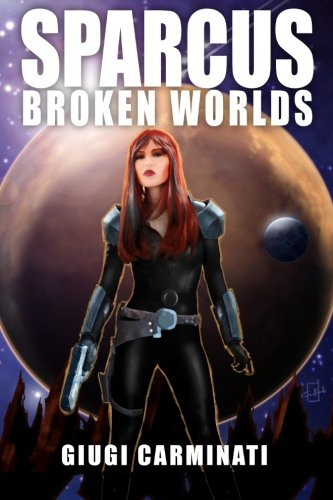Sparcus: Broken Worlds (Volume 1) ebook
