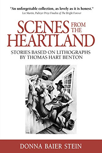 (Scenes from the Heartland: Stories Based on Lithographs by Thomas Hart Benton)