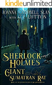 Sherlock Holmes and the Giant Sumatran Rat: A Sherlock Holmes Fantasy Thriller (The Confidential Files of Dr. John H. Watson Book 4)