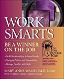 Work Smarts, Kate Wendleton, David Madison, Ph.D, 0944054153