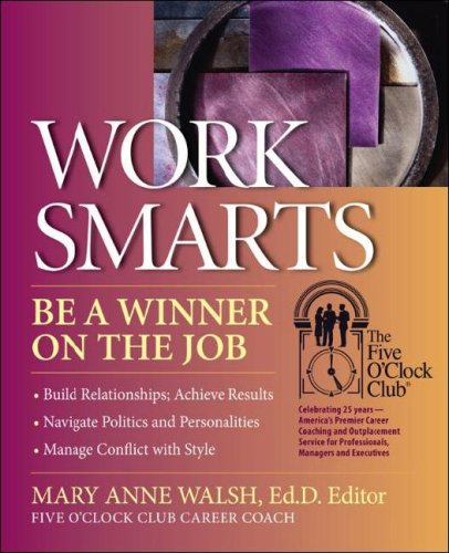 WorkSmarts: Be a Winner on the Job (Five O'Clock Club)