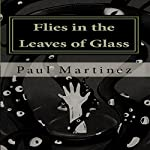 Flies in the Leaves of Glass | Paul Martinez