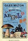 Le monde selon Arnold par Milton