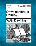 Dawkins Versus Rokeby, W. G. Dawkins, 1275506437