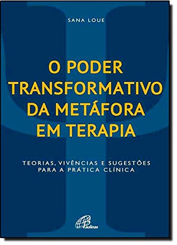O Poder Transformativo da Metáfora em Terapia