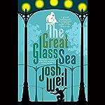 The Great Glass Sea | Josh Weil