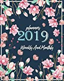2019 Planner Weekly And Monthly: Weekly Daily and