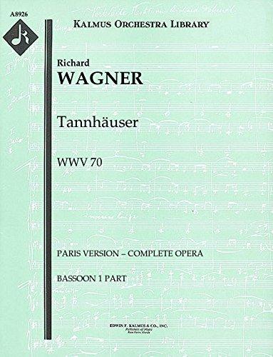 Tannhäuser, WWV 70 (Paris version – complete opera): Bassoon 1 and 2 parts [A8926]