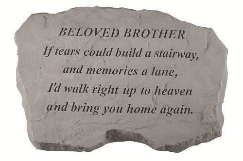 Kay Berry- Inc. 97620 Beloved Brother-If Tears Could Build A Stairway – Memorial – 16 Inches x 10.5 Inches x 1.5 Inches