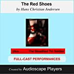 The Red Shoes (with The Steadfast Tin Soldier)   Hans Christian Andersen