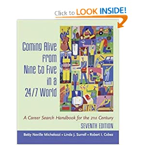 Coming Alive From Nine to Five in a 24/7 World : A Career Search Handbook for the 21st Century Betty Michelozzi, Linda Surrell and Robert Cobez
