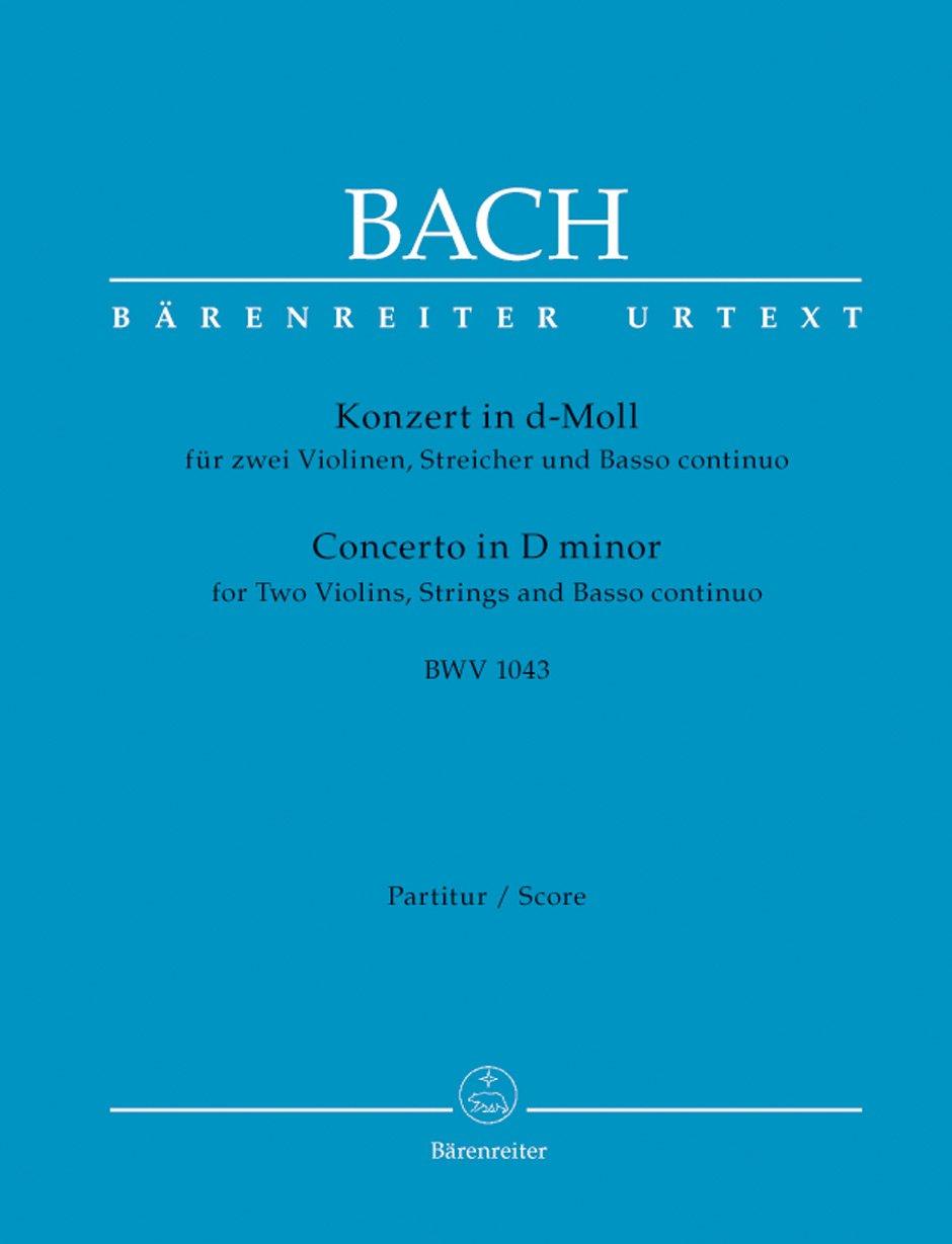 Doppelkonzert für zwei Violinen, Streicher und Basso continuo d-Moll BWV 1043. Partitur Musiknoten – 25. November 2014 Johann Sebastian Bach Dietrich Kilian Bärenreiter Verlag B00006M0NP
