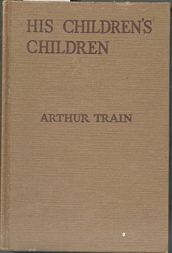 His Children's Children by Arthur Train