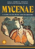 Mycenae - A Guide to its ruins and History (Archaeological Guides)