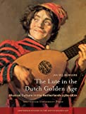 The Lute in the Dutch Golden Age, Jan W. J. Burgers, 9089645527