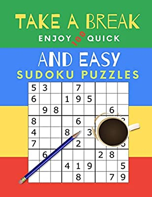 Take A Break Enjoy 100 Quick And Easy Sudoku Puzzles: Puzzle