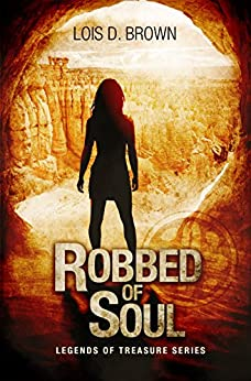Robbed of Soul: (A Paranormal Mystery- Legends of Treasure) by [Brown, Lois D.]