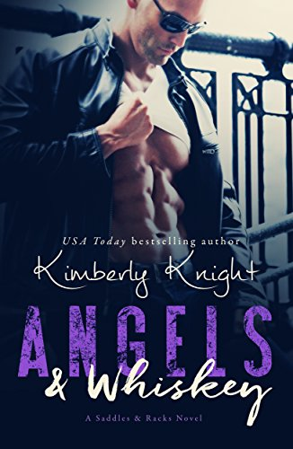 Angels & Whiskey (Saddles & Racks Book 1) by [Knight, Kimberly]