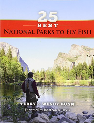 25 Best National Parks to Fly Fish by Stonefly Press
