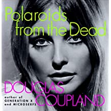 Polaroids from the Dead: And Other Short Stories