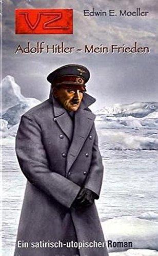 Adolf Hitler - Mein Frieden