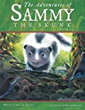 img - for The Adventures of Sammy the Skunk: Book 1 book / textbook / text book