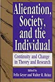 Alienation, Society, and the Individual : Continuity and Change in Theory and Research, , 1560000597