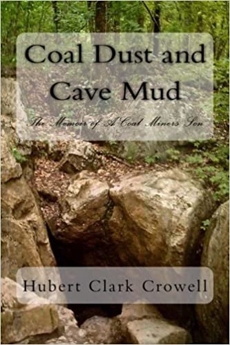 Coal Dust and Cave Mud: A Coal Miner's Son