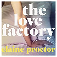 The Love Factory Audiobook by Elaine Proctor Narrated by Clare Corbett