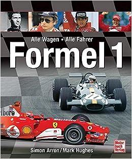 Formel 1 Alle Fahrer Alle Wagen Seit 1950 Amazonde Simon Arron