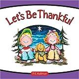 Let's Be Thankful, Hallinan, P.K., 0824956044