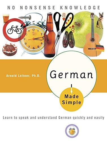 German Made Simple: Learn to Speak and Understand German Quickly and Easily (English Teaching Jobs For Non Native Speakers)