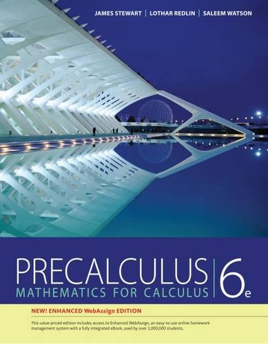 Precalculus: Mathematics For Calculus, New Enhanced WebAssign Edition