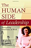 The Human Side of Leadership, Rick Ginsberg and Timothy Gray Davies, 0275991326