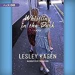 Whistling in the Dark: A Novel | Lesley Kagen