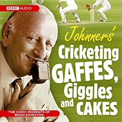 Johnner's Cricketing Gaffes, Giggles and Cakes