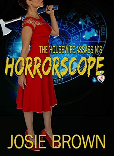 The Housewife Assassin's Horrorscope (Housewife Assassin Series Book 18) by [Brown, Josie]